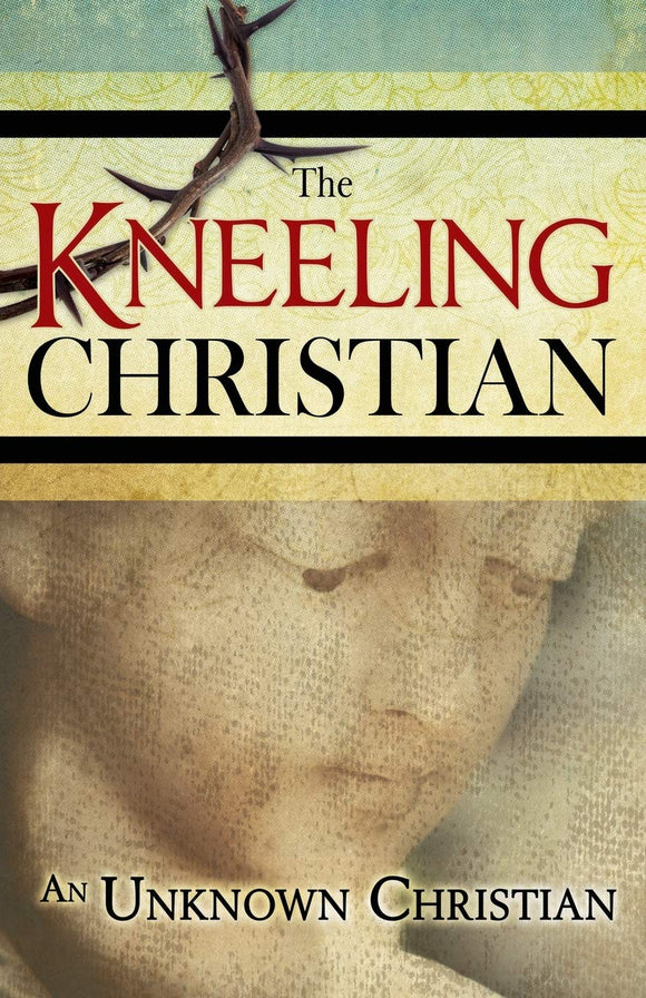 The Kneeling Christian written by an Unknown Christian is a classic resource on prayer. Paperback