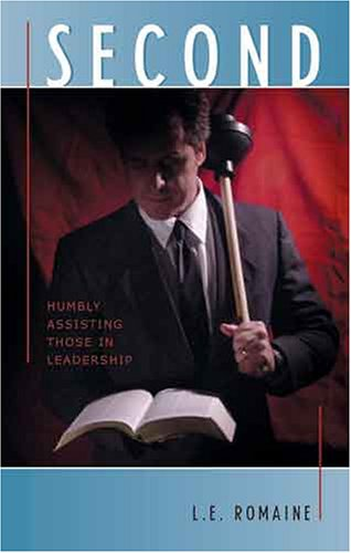 Second : Humbly Assisting Those in Leadership by L. E. Romaine