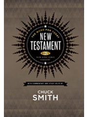 Word for Today New Testament by Chuck Smith. In the New King James Version.
