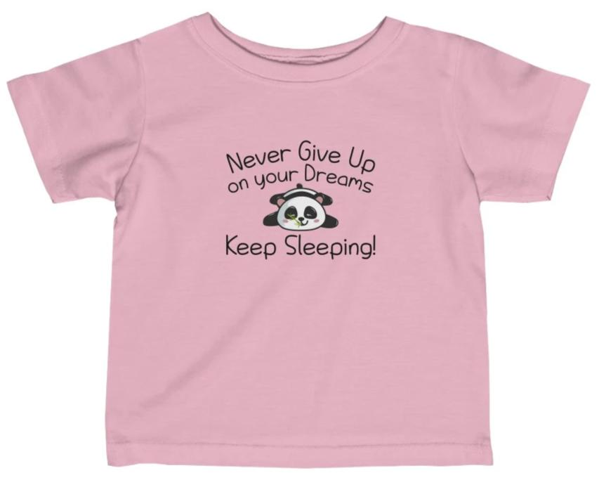 """Never Give Up On your Dreams"" Short Sleeve Fine Jersey Tee"