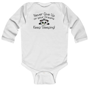 """Never Give up on your Dreams"" Baby Long Sleeve Bodysuit"