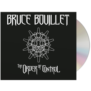 Bruce Bouillet-The Order of Control CD-Mascot Label Group
