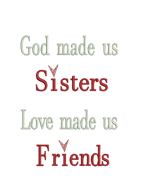 God made us Sisters, Love Made us Friends - PS Heart - Words