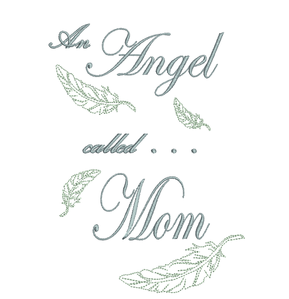 An Angel called Mom - Embroidery Design