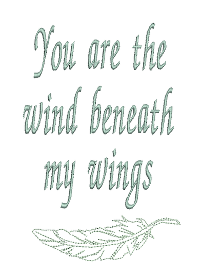 Wind Beneath My Wings - WORDS ONLY - Embroidery Design
