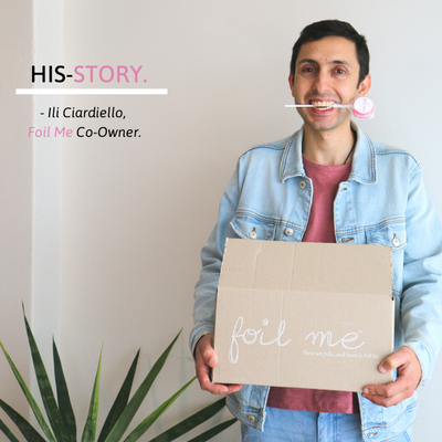 HIS-STORY - Co-Owner of Foil Me