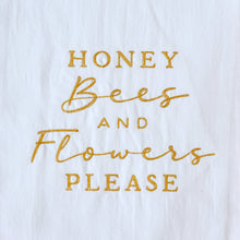 Load image into Gallery viewer, Honey Bees & Flowers Please Towel