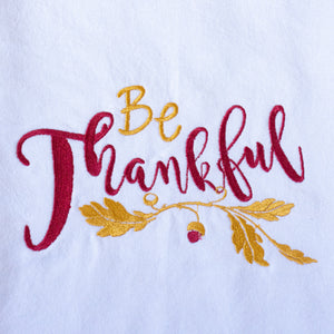 Be Thankful Thanksgiving Holiday Towel