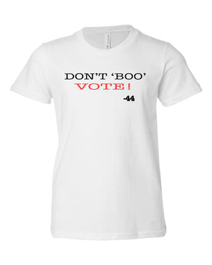 DON'T BOO, VOTE