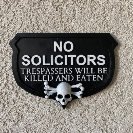 No Solicitors Trespassers will be Killed and Eaten   3D printed