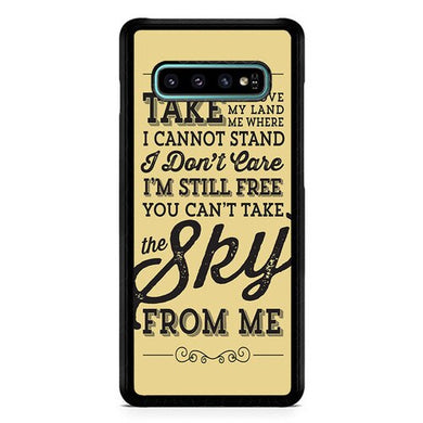 You Cant Take The Sky From Me  X0230 Casing coque Samsung Galaxy S10  Premium