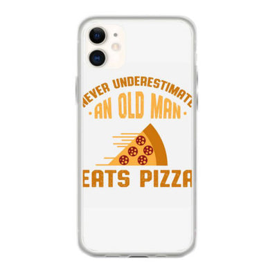never underestimate an old man eats pizza coque iphone 11