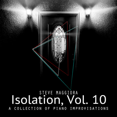 Isolation, Vol. 10: A Collection of Piano Improvisations (2020) - Digital Download