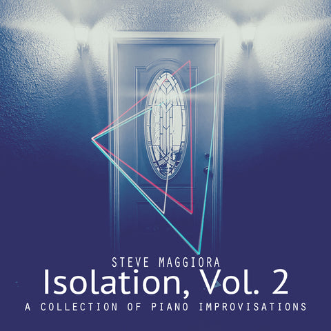 Isolation, Vol. 2: A Collection of Piano Improvisations (2020) - Digital Download