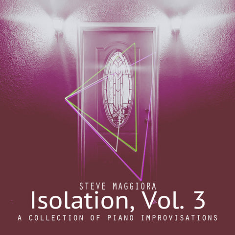 Isolation, Vol. 3: A Collection of Piano Improvisations (2020) - Digital Download