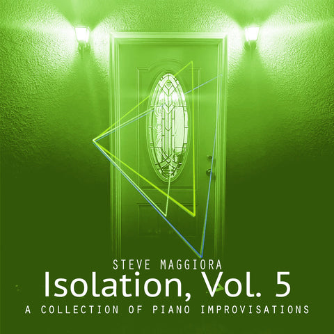 Isolation, Vol. 5: A Collection of Piano Improvisations (2020) - Digital Download