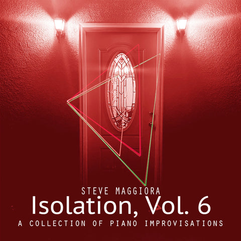 Isolation, Vol. 6: A Collection of Piano Improvisations (2020) - Digital Download
