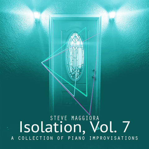 Isolation, Vol. 7: A Collection of Piano Improvisations (2020) - Digital Download