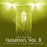 Isolation, Vol. 8: A Collection of Piano Improvisations (2020) - Digital Download