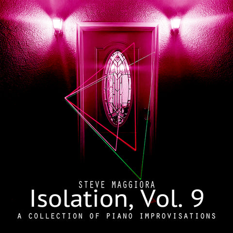 Isolation, Vol. 9: A Collection of Piano Improvisations (2020) - Digital Download