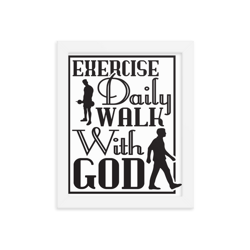Exercise Daily Walk With God Framed Poster