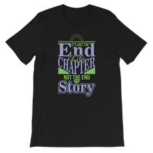 Load image into Gallery viewer, It's Just The End Of The Chapter Not The End Of My Story Adult Unisex T-Shirt