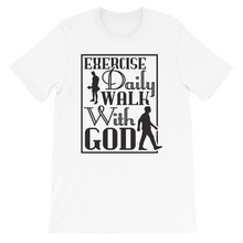 Load image into Gallery viewer, Exercise Daily Walk With God Adult Unisex T-Shirt
