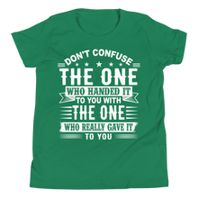 Load image into Gallery viewer, Don't Confuse The One Who Handed It To You With The One Who Really Gave It To You Youth Unisex T-Shirt