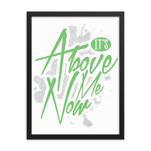 Load image into Gallery viewer, It's Above Me Now Framed Poster