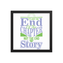 Load image into Gallery viewer, It's Just The End Of The Chapter Not The End Of My Story Framed Poster