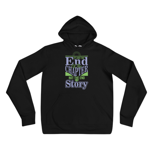 It's Just The End Of The Chapter Not The End Of My Story Adult Unisex Hoodie