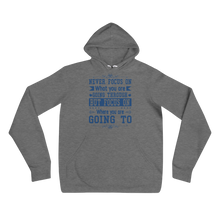 Load image into Gallery viewer, Never Focus On What You Are Going Through But Focus On Where You Are Going To Adult Unisex Hoodie