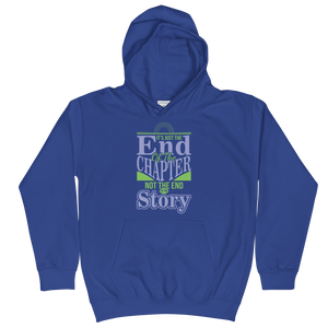 It's Just The End Of The Chapter Not The End Of My Story Unisex Youth Hoodie