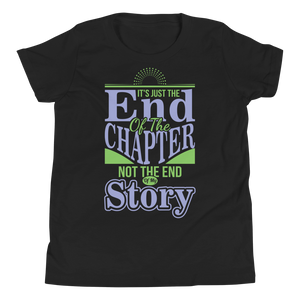 It's Just The End Of The Chapter Not The End Of My Story Youth Unisex T-Shirt