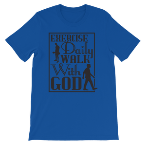 Exercise Daily Walk With God Adult Unisex T-Shirt