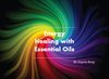 Energy Healing Through The Chakras with Essential Oils