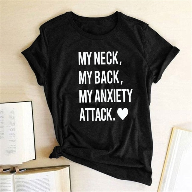 My Neck My Back My Anxiety Attacks Letter Print T Shirt Women Graphic Tee T Shirts Short Sleeve Harajuku Tops  Magliette Donna