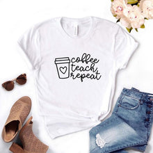 Load image into Gallery viewer, Coffee Teach Repeat Shirt