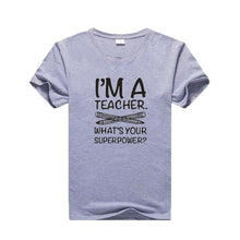 Load image into Gallery viewer, Superpower Teacher Shirt