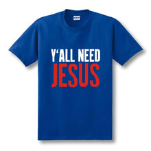 Load image into Gallery viewer, Y'all Need Jesus T-Shirt