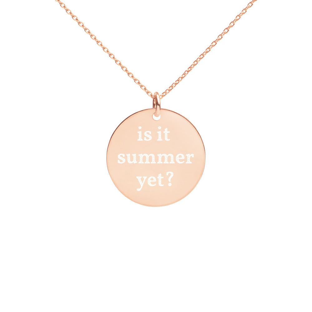 Is Is Summer Yet - Engraved Silver Disc Necklace