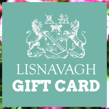 Load image into Gallery viewer, Lisnavagh Gift Card