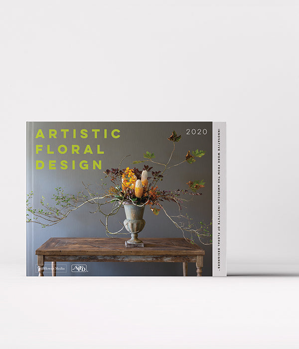 Artistic Floral Design 2020: Innovative Work from the American Institute of Floral Designers