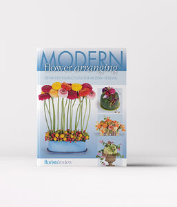 Modern Flower Arranging by Florists' Review