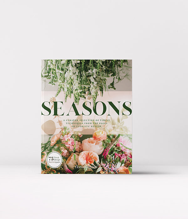 Seasons:  A Curated Selection of Timely Techniques from the Pages of Florist's Review