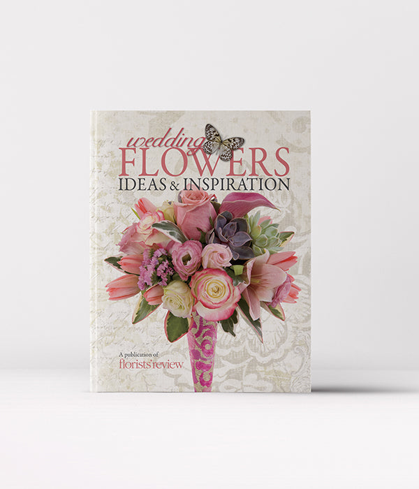 Wedding Flowers: Ideas & Inspiration by Florists' Review