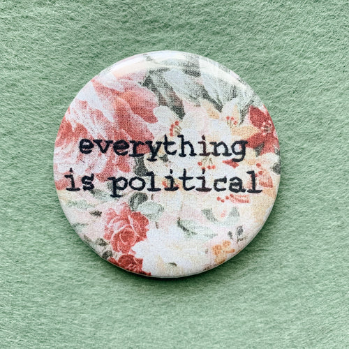 everything is political pin