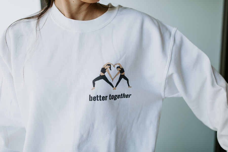 Better Together <3 Sweatshirt