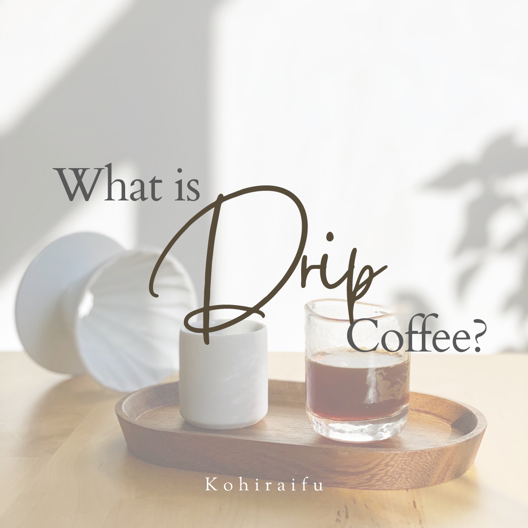 Chapter 1: What is Drip Coffee?
