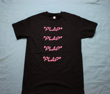 Load image into Gallery viewer, Plap Plap Plap Shirt